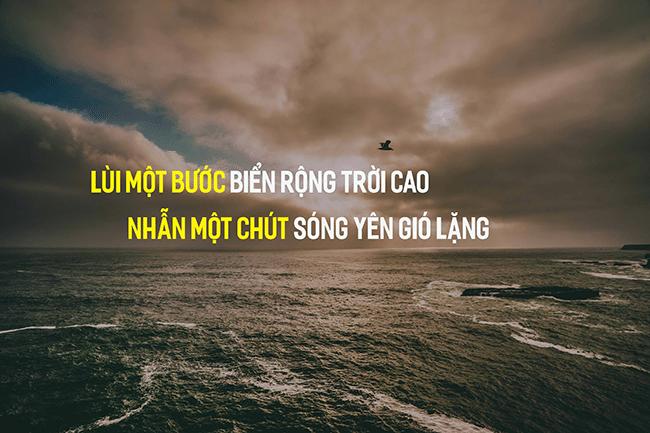 Lùi một bước biển rộng trời cao, nhẫn một chút sóng yên gió lặng, nhịn một chút là bình yên